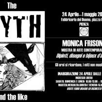 THE MYTH and the like <br> Pienza, Fabbriceria <br> Dal 24 Aprile al 1 Maggio 2016